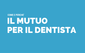 Il mutuo per le spese dentistiche